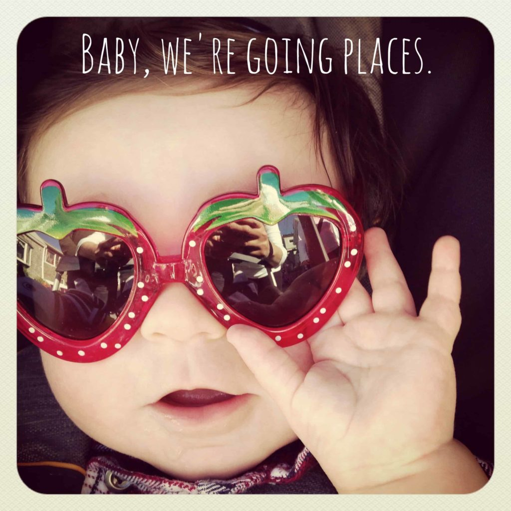 Baby, We're Going Places