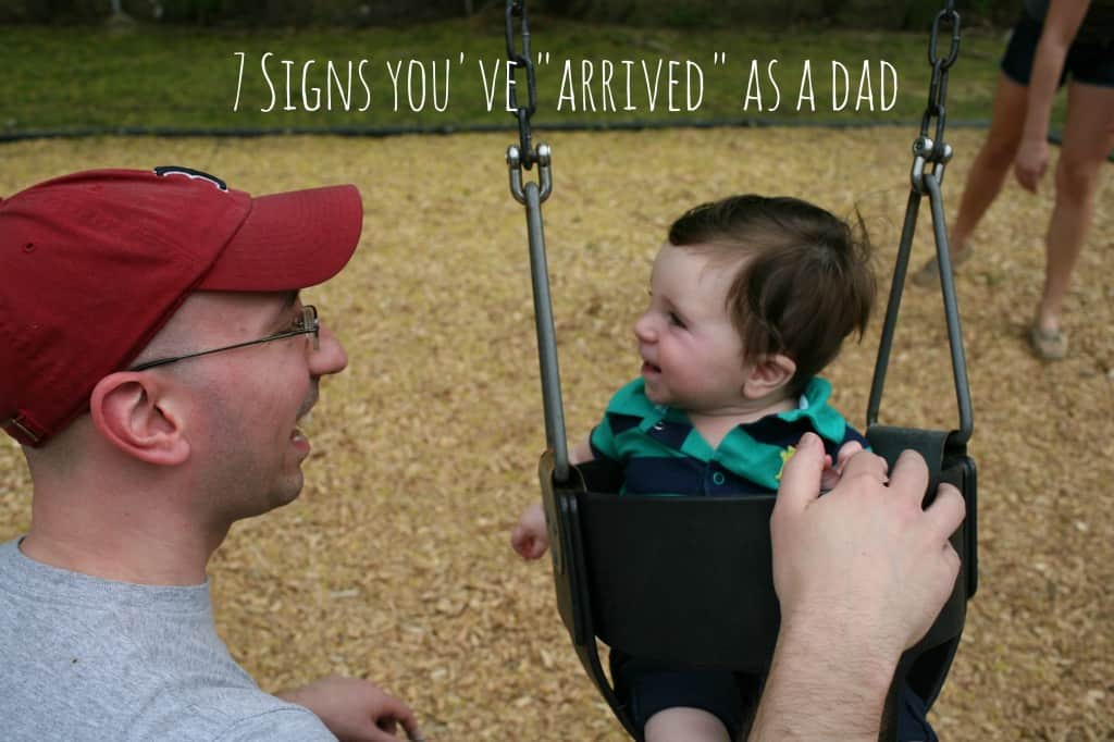 7 Signs You've Arrived as a Dad