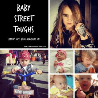 #baby street toughs