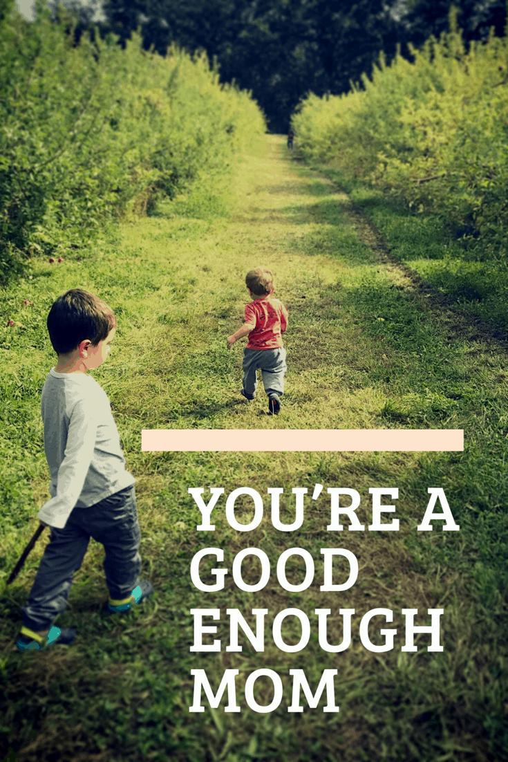 You're a good enough mom